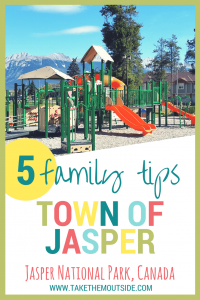 playground structure in a mountain town park, text reads 5 family tips town of jasper, jasper national park