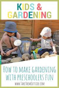one preschooler and a baby playing in the garden with a large watering can, text reads kids and gardening, how to make gardening with preschoolers fun