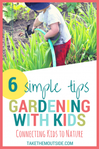 toddler watering the garden with a water hose, text reads 6 simple tips gardening with kids