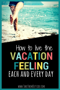 Quick and Easy tricks to enjoy that vacation feeling in your day to day life. Stop living for your next vacation and take appreciation for today.