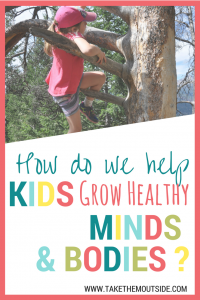 Many childhood development professionals feel that outdoor play is the most important factor to children growing healthy minds and bodies | #getoutside #childdevelopment #outdoorplay