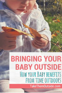 baby playing with leaves while sitting on the grass, text reads bringing your baby outside