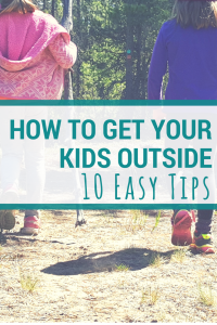 2 girls hiking on a forested path. text reads how to get your kids outside 10 easy tips