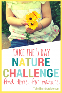 """A toddler hands holding a bouquet of picked yellow flowers. text reads: """"take the 5 day nature challenge, find time for nature"""""""