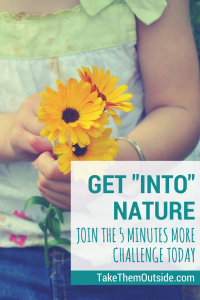 Foster a love of nature with a 5 day family nature challenge | nature activities | connecting kids to nature | growing outdoor families through nature learning | #naturechallenge #takethemoutside #getoutside #lovenature