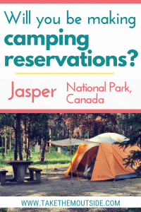 an orange tent at a wooden campsite, text reads will you be making camping reservations in Jasper National Park?