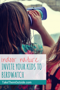 Want to encourage a greater love of nature in kids? Try making an indoor birdwatching spot | #nature #activitieforkids #birdwatching #natureactivities