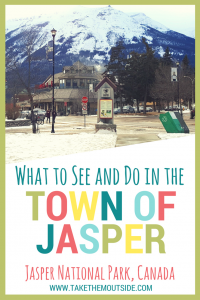 What to see and do in the Town of Jasper in Jasper National Park, Canada | #jasper #jaspernationalpark #familytrips