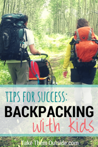 family hiking with large packpacks and pushing a chariot through a wooded path, text reads tips for success, backpacking with kids