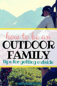 a family hiking on a mountain ridge, text reads how to be an outdoor family