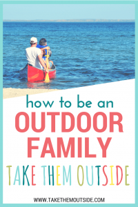 a family in a red canoe, text reads how to be an outdoor family