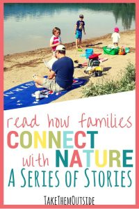 Family playing and the beach and having a picnic. text reads: read how families connect with nature, a series of stories