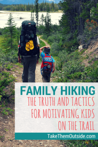 father and son hiking on a wooded path carrying backpacks. Text reads Family hiking, the truth and tactics for motivating kids on the trail