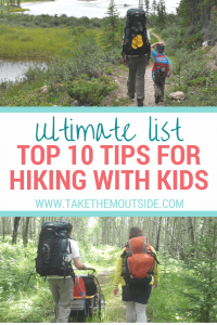 Families carrying large backpack hiking on wooded trails. test reads: Ultimate list, top 10 tips for hiking with kids