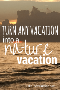 A salmon-coloured sunset over water, text reads turn any vacation into a nature vacation