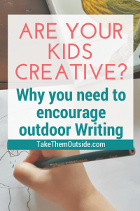 a child's hand drawing outdoors on a picnic table, text reads are your kids creative? why you need to encourage outdoor writing