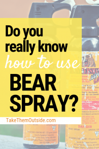 cans of bear spray, large text overlay reads do you really know how to use bear spray?