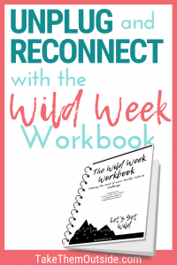 image of wild week workbook, text reads unplug and reconnect with the wild week workbook