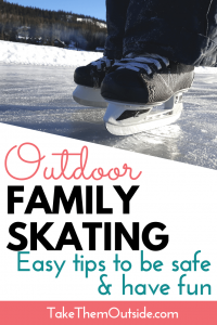 hockey skates on a frozen lake, text reads outdoor family skating easy tips to be safe and have fun