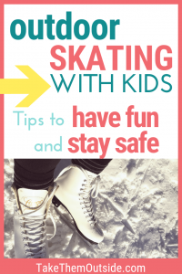 women's figure skates in the snow, text reads outdoor skating with kids
