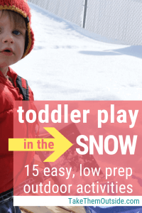 a toddler holding a snow shovel with text overlay reading toddler play in the snow