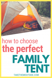 an orange tent, text overlay reads how to choose the perfect family tent