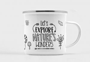 An enamel camp mug which reads let's explore nature's wonders