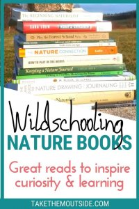 a stack of nature books for kids and adults, perfect for wildschooling families