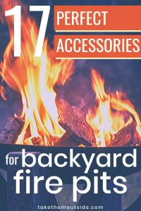 17 Fire Pit Accessories Must Haves For Outdoor Living Take Them Outside