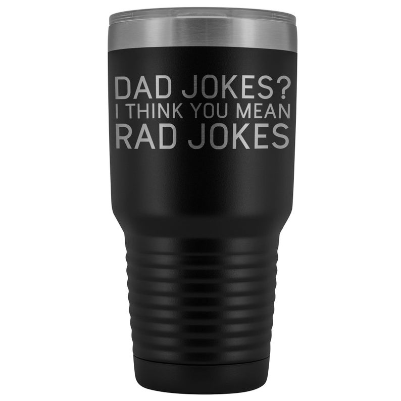 black travel mug with the words dad jokes, I think you mean rad jokes printed onto it