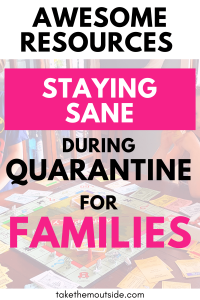 kids playing a board game with text overlay reading staying sane during quarantine for families