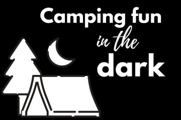 a drawing of a tent at night and the text reads camping fun in the dark